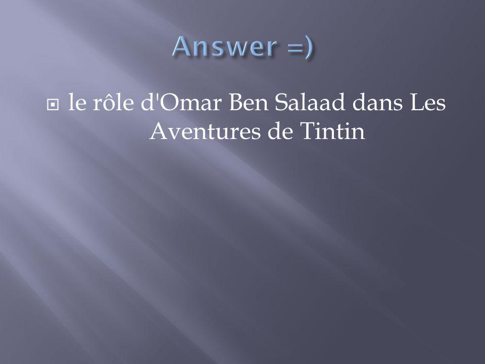 le rôle d Omar Ben Salaad dans Les Aventures de Tintin