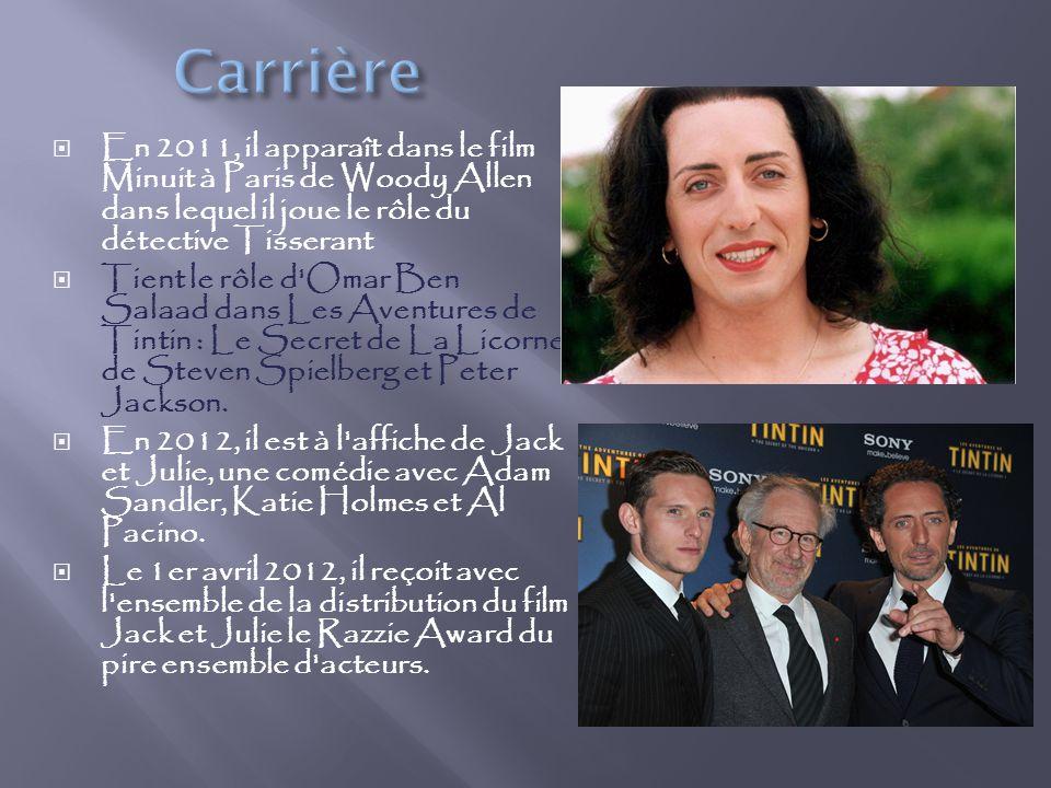 En 2011, il apparaît dans le film Minuit à Paris de Woody Allen dans lequel il joue le rôle du détective Tisserant Tient le rôle d Omar Ben Salaad dans Les Aventures de Tintin : Le Secret de La Licorne de Steven Spielberg et Peter Jackson.