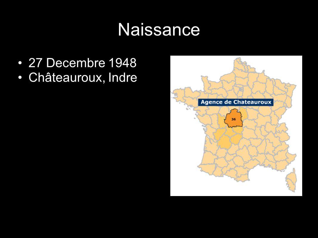 Naissance 27 Decembre 1948 Châteauroux, Indre