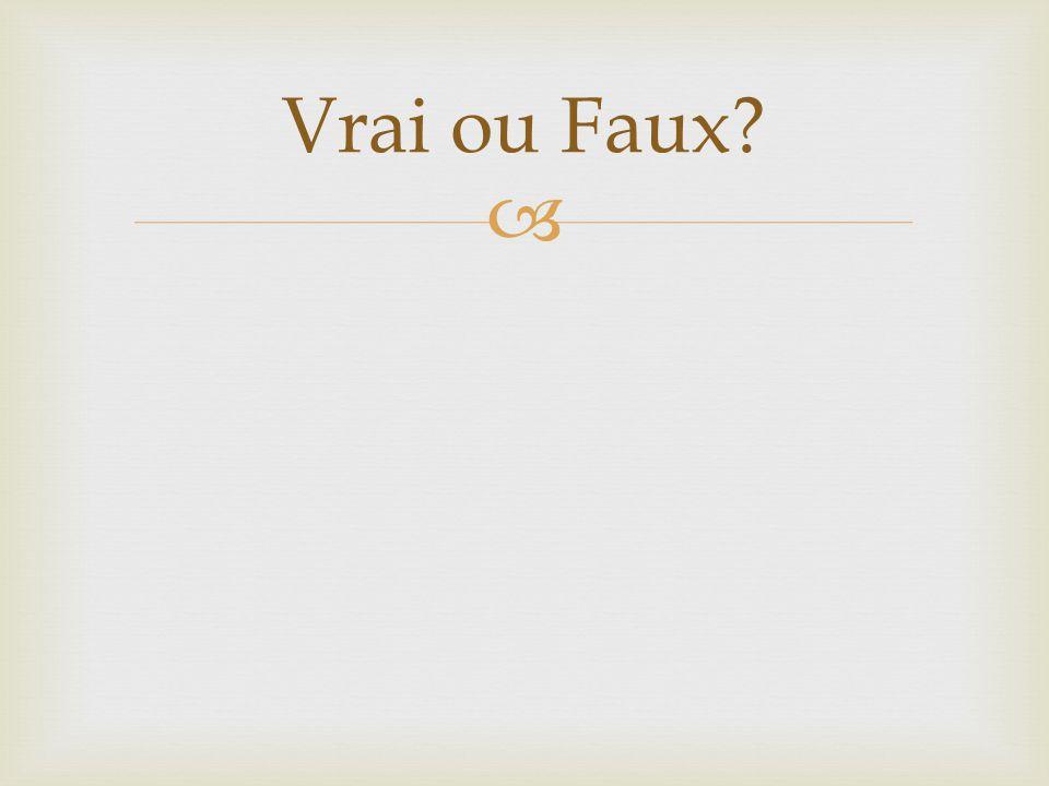 Vrai ou Faux?