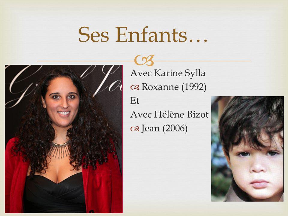 Ses Enfants… Avec Karine Sylla Roxanne (1992) Et Avec Hélène Bizot Jean (2006)