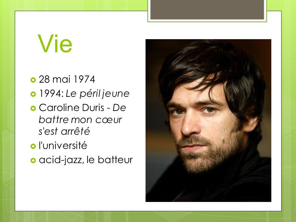 Vie 28 mai 1974 1994: Le péril jeune Caroline Duris - De battre mon cœur s est arrêté l université acid-jazz, le batteur