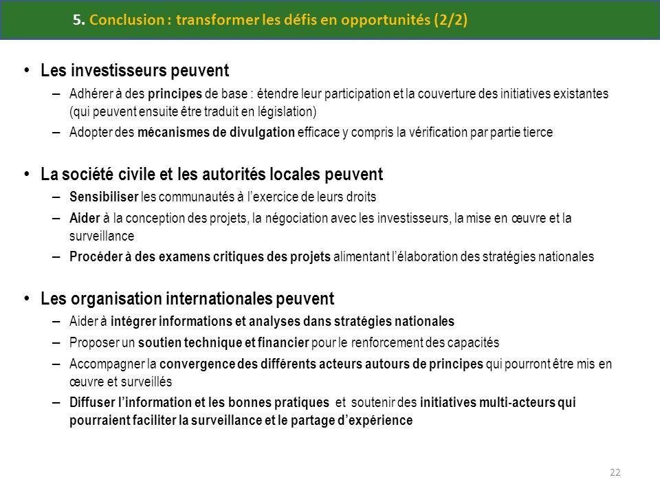 5. Conclusion : transformer les défis en opportunités (2/2) Les investisseurs peuvent – Adhérer à des principes de base : étendre leur participation e