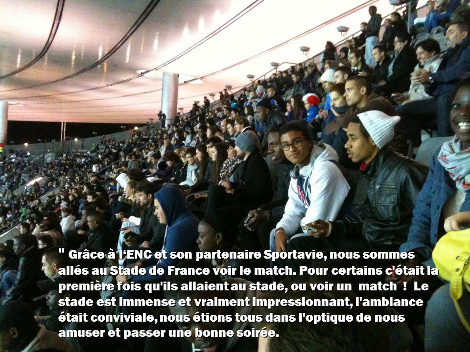 Grâce à lENC et son partenaire Sportavie, nous sommes allés au Stade de France voir le match.