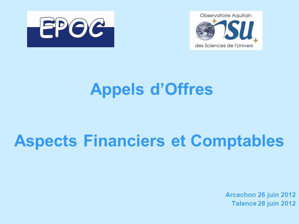 Appels dOffres Aspects Financiers et Comptables Arcachon 26 juin 2012 Talence 28 juin 2012