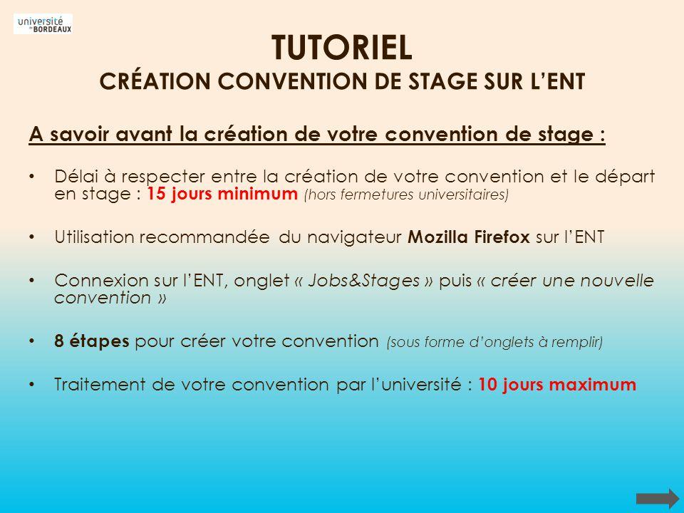 TUTORIEL CRÉATION CONVENTION DE STAGE SUR LENT A savoir avant la création de votre convention de stage : Délai à respecter entre la création de votre