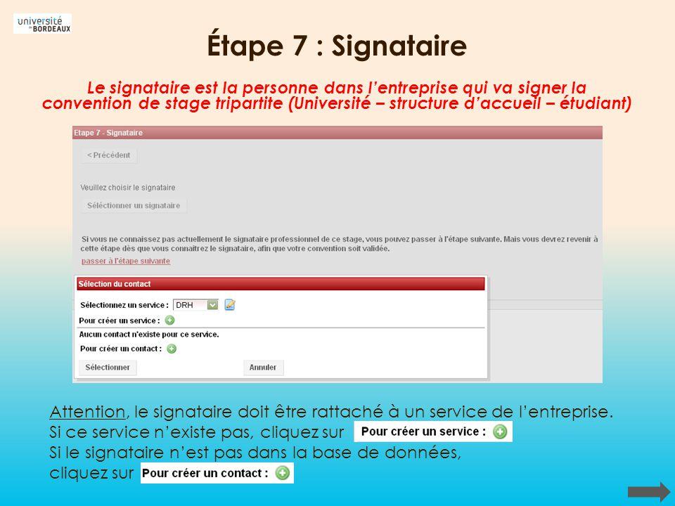 Étape 7 : Signataire Attention, le signataire doit être rattaché à un service de lentreprise. Si ce service nexiste pas, cliquez sur Si le signataire