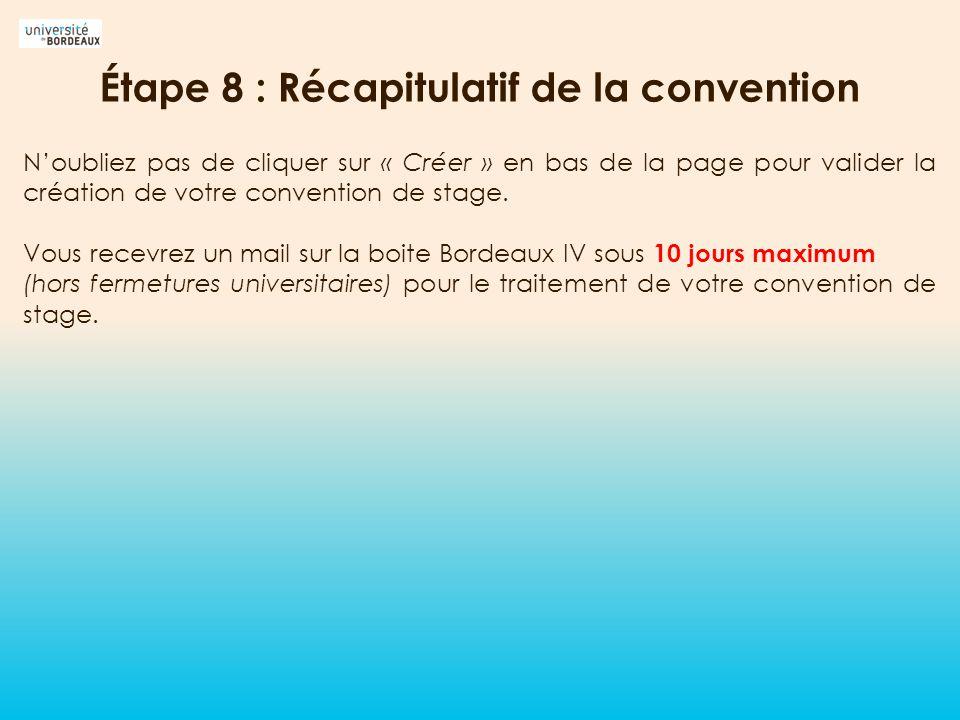Étape 8 : Récapitulatif de la convention Noubliez pas de cliquer sur « Créer » en bas de la page pour valider la création de votre convention de stage