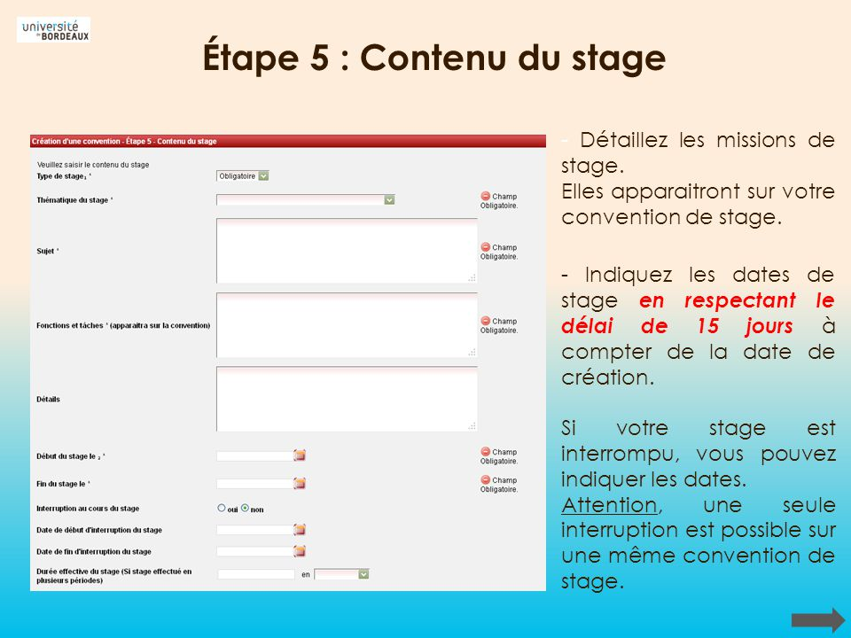 Étape 5 : Contenu du stage - Détaillez les missions de stage. Elles apparaitront sur votre convention de stage. - Indiquez les dates de stage en respe