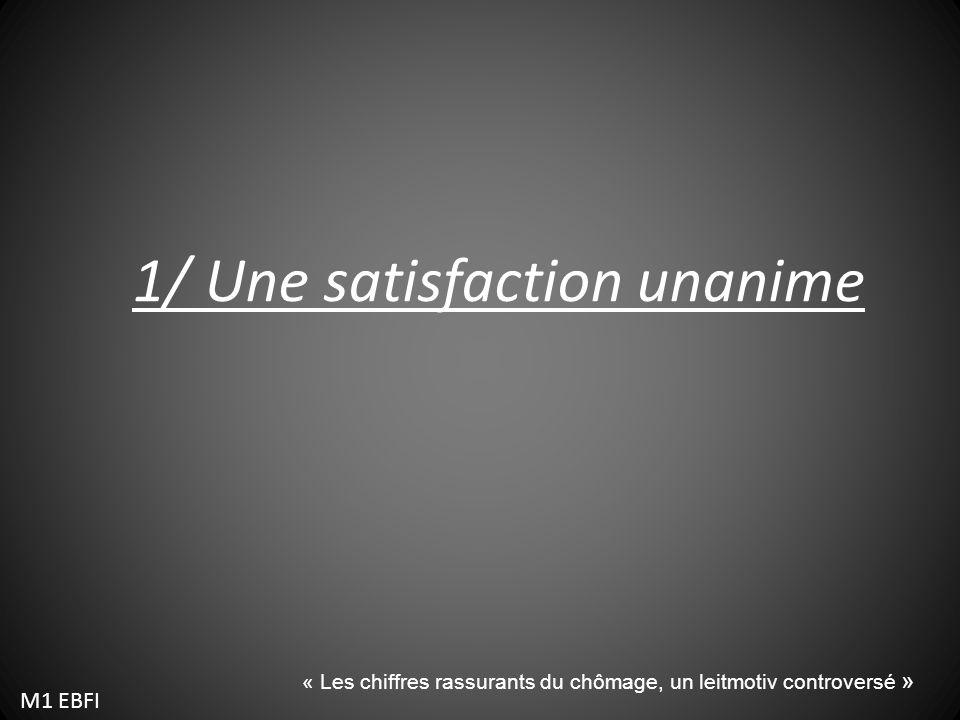 1/ Une satisfaction unanime M1 EBFI « Les chiffres rassurants du chômage, un leitmotiv controversé »