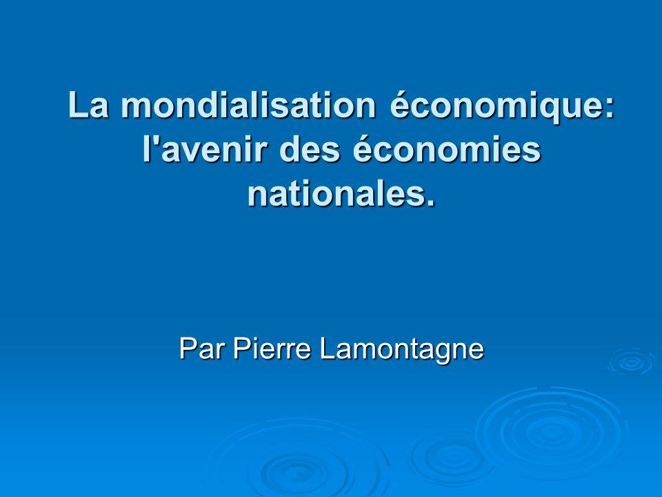 Définition : la Mondialisation C est l intégration plus étroite des pays et des peuples du monde, favorisée par ; C est l intégration plus étroite des pays et des peuples du monde, favorisée par ; la réduction des coûts de transport et des communications.