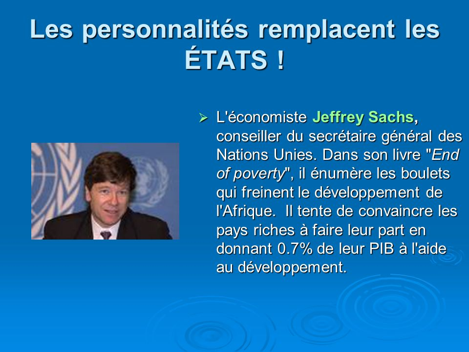 Les personnalités remplacent les ÉTATS ! L'économiste Jeffrey Sachs, conseiller du secrétaire général des Nations Unies. Dans son livre