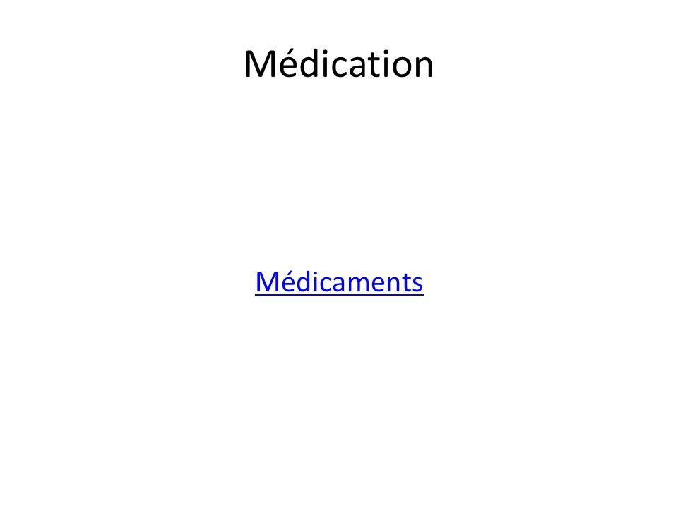 Médication Médicaments