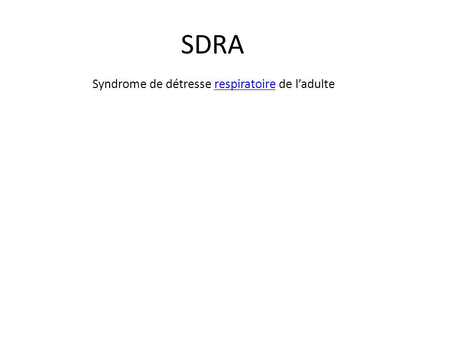 SDRA Syndrome de détresse respiratoire de ladulterespiratoire