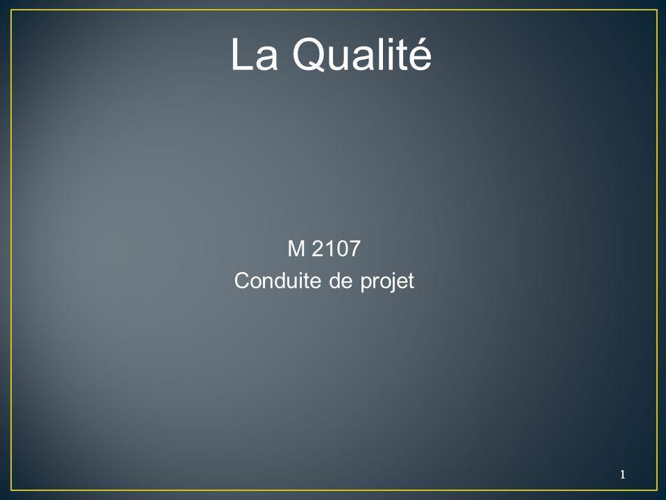 1 La Qualité M 2107 Conduite de projet