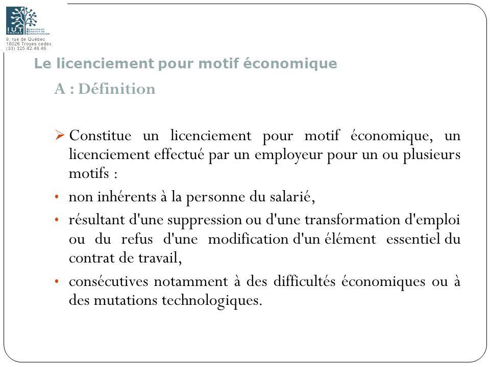 100 A : Définition Constitue un licenciement pour motif économique, un licenciement effectué par un employeur pour un ou plusieurs motifs : non inhére