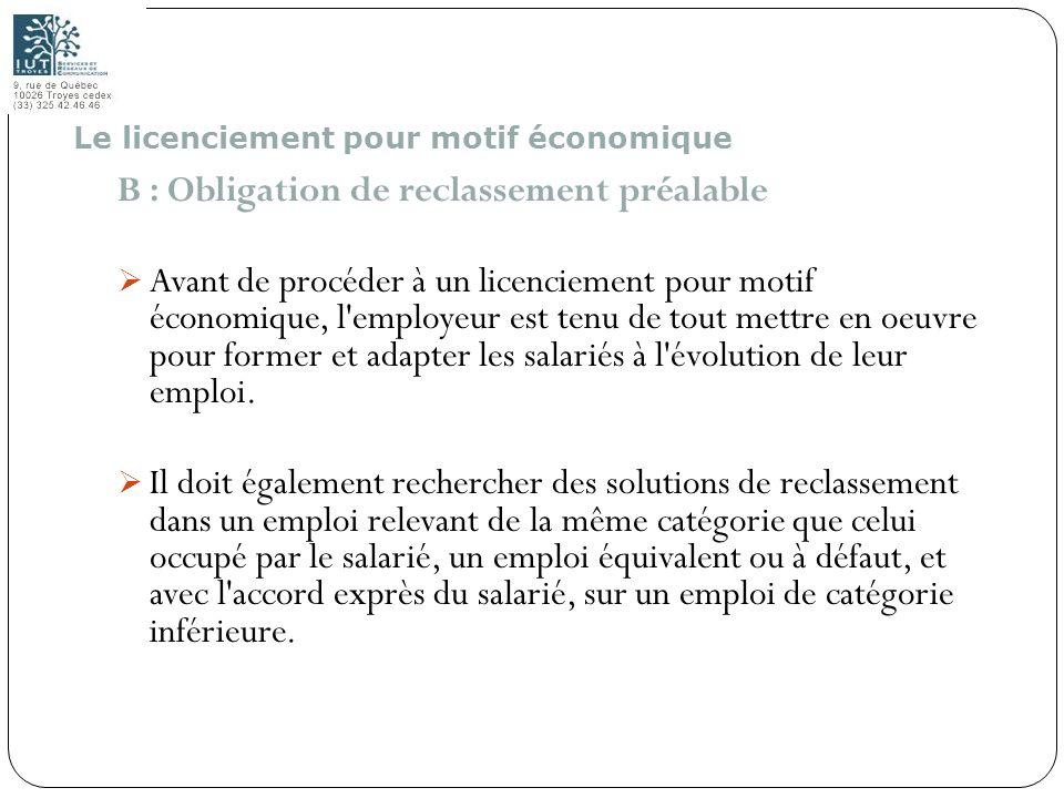 101 B : Obligation de reclassement préalable Avant de procéder à un licenciement pour motif économique, l'employeur est tenu de tout mettre en oeuvre