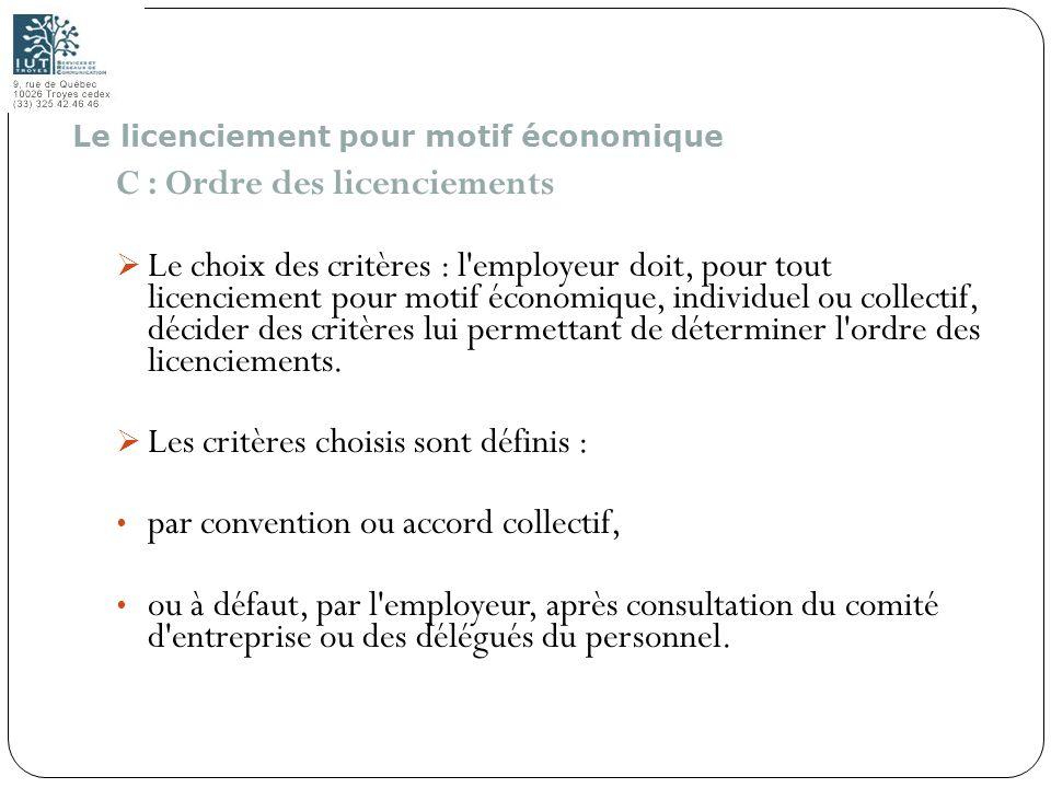 103 C : Ordre des licenciements Le choix des critères : l'employeur doit, pour tout licenciement pour motif économique, individuel ou collectif, décid