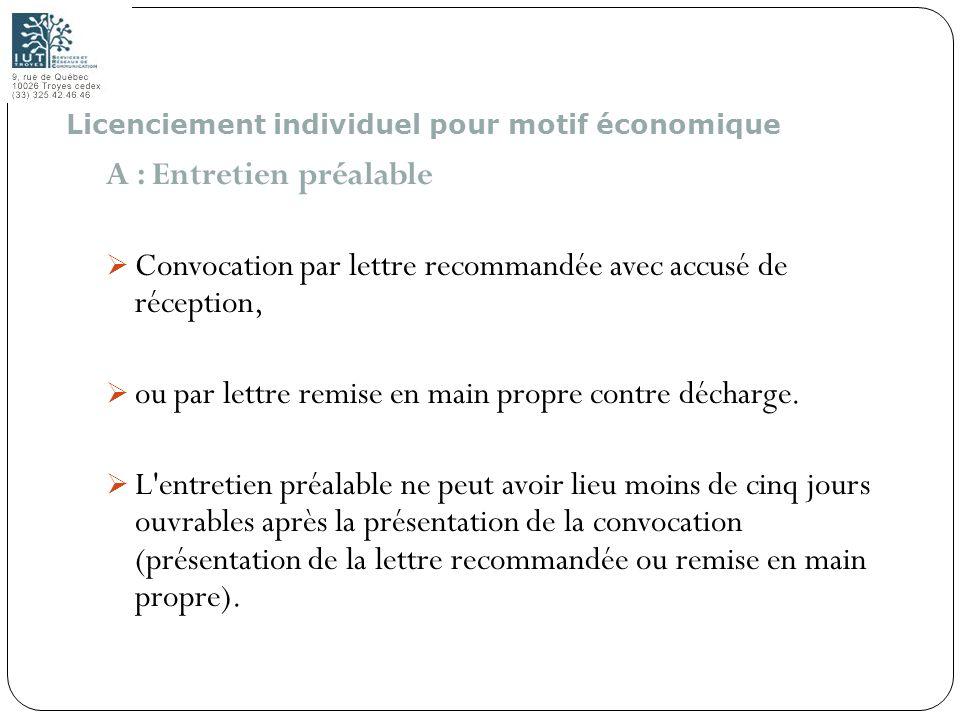 105 A : Entretien préalable Convocation par lettre recommandée avec accusé de réception, ou par lettre remise en main propre contre décharge. L'entret