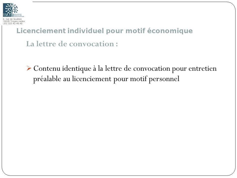 106 La lettre de convocation : Contenu identique à la lettre de convocation pour entretien préalable au licenciement pour motif personnel Licenciement