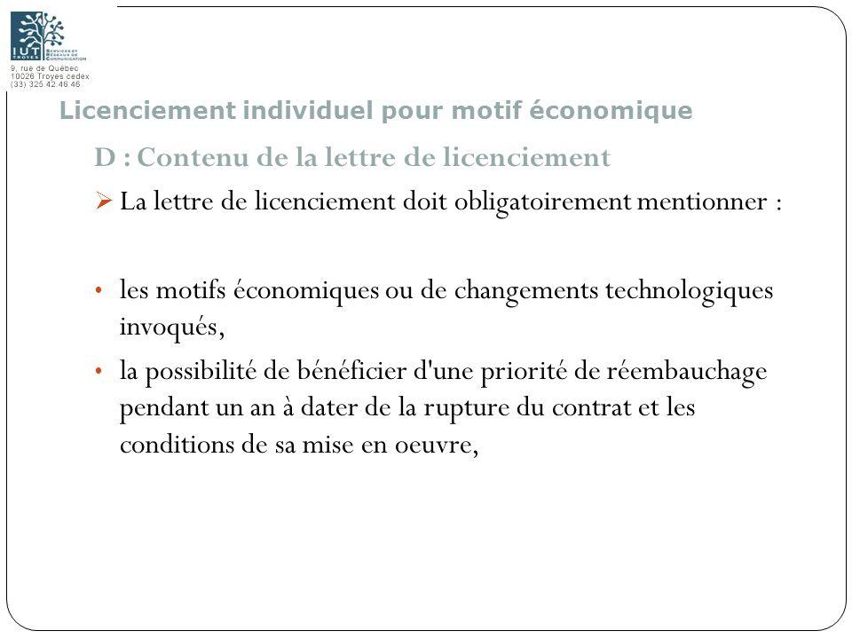 109 D : Contenu de la lettre de licenciement La lettre de licenciement doit obligatoirement mentionner : les motifs économiques ou de changements tech