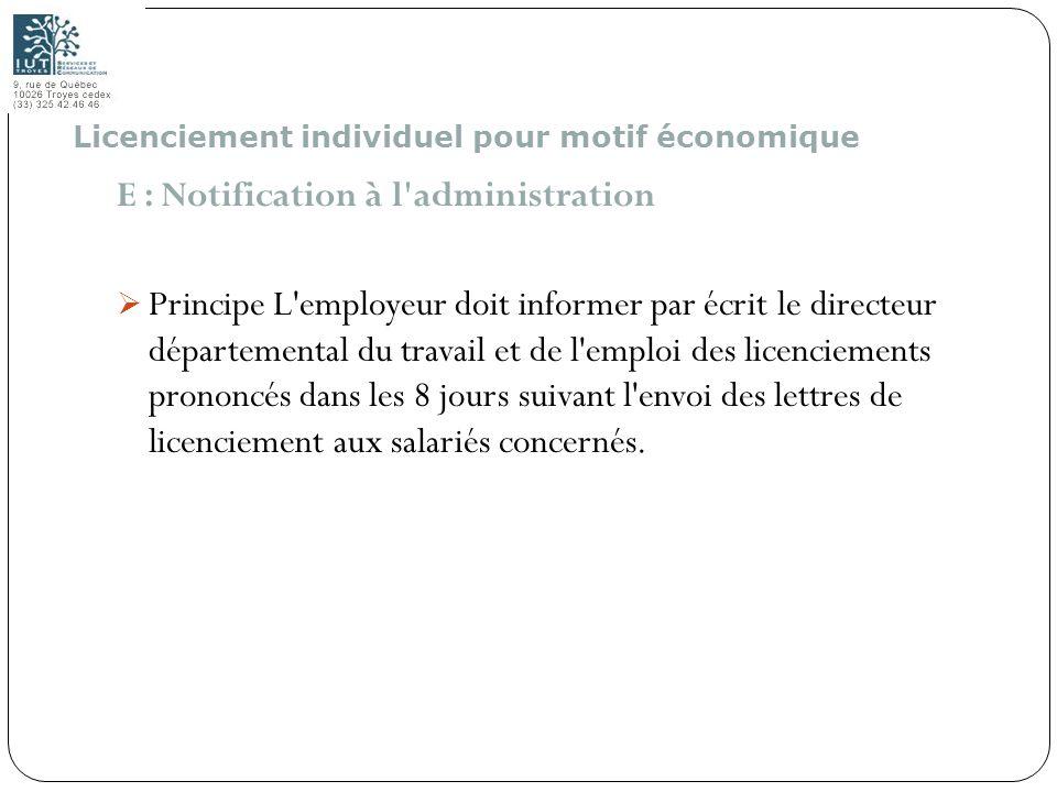 111 E : Notification à l'administration Principe L'employeur doit informer par écrit le directeur départemental du travail et de l'emploi des licencie