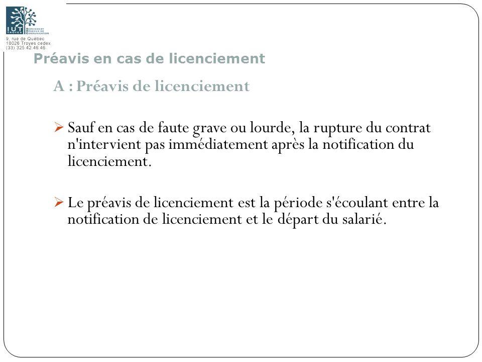 112 A : Préavis de licenciement Sauf en cas de faute grave ou lourde, la rupture du contrat n'intervient pas immédiatement après la notification du li