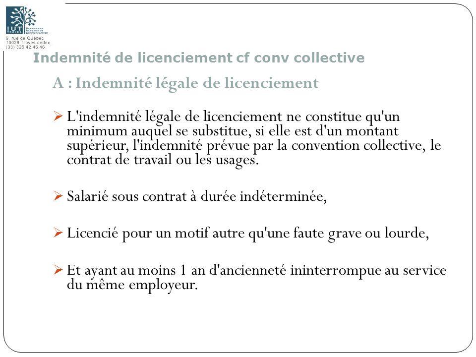 114 A : Indemnité légale de licenciement L'indemnité légale de licenciement ne constitue qu'un minimum auquel se substitue, si elle est d'un montant s