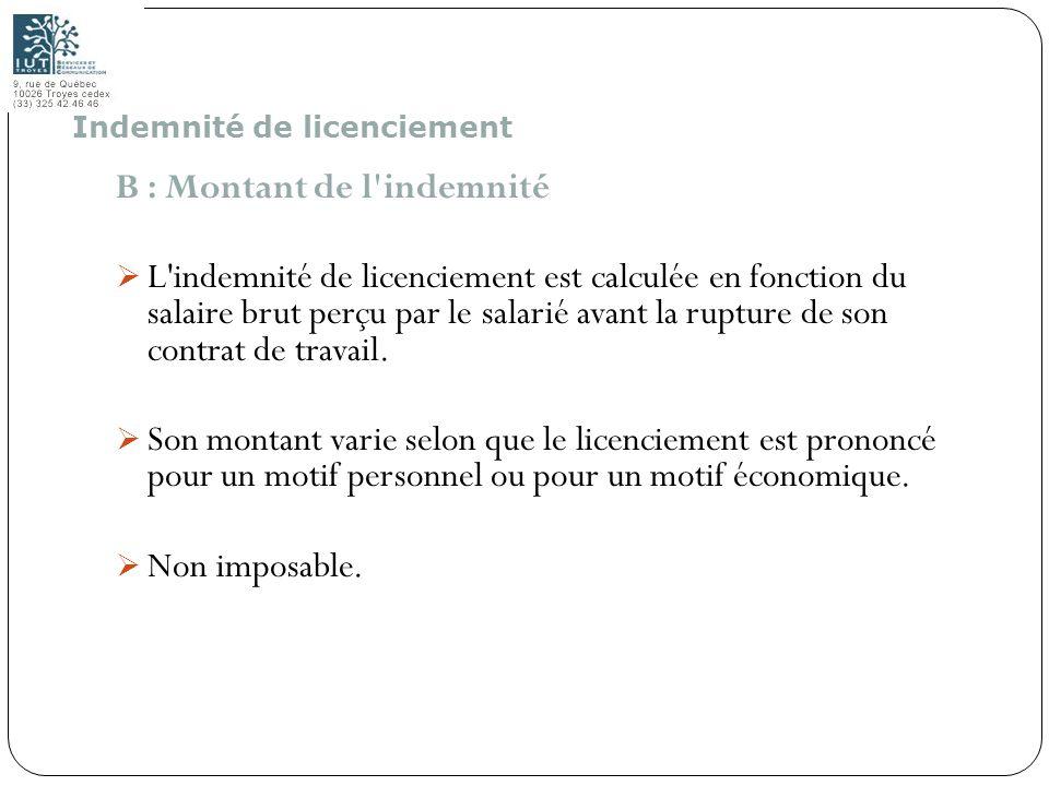 115 B : Montant de l'indemnité L'indemnité de licenciement est calculée en fonction du salaire brut perçu par le salarié avant la rupture de son contr