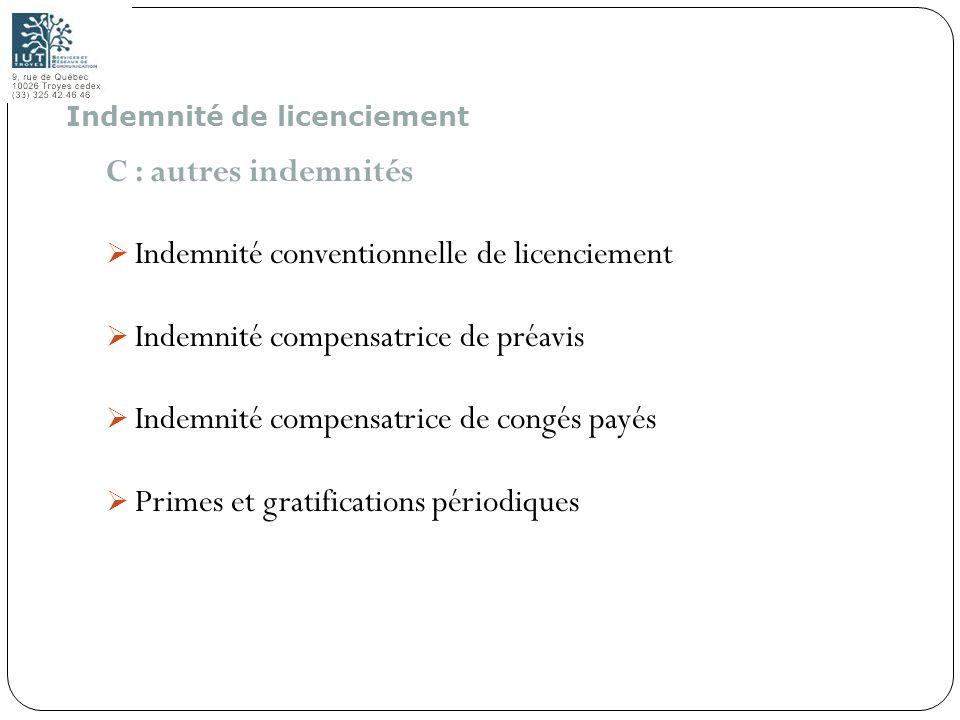 117 C : autres indemnités Indemnité conventionnelle de licenciement Indemnité compensatrice de préavis Indemnité compensatrice de congés payés Primes