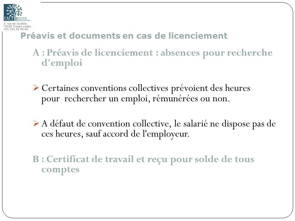 118 A : Préavis de licenciement : absences pour recherche d'emploi Certaines conventions collectives prévoient des heures pour rechercher un emploi, r