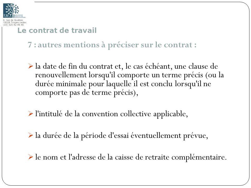 23 7 : autres mentions à préciser sur le contrat : la date de fin du contrat et, le cas échéant, une clause de renouvellement lorsqu'il comporte un te