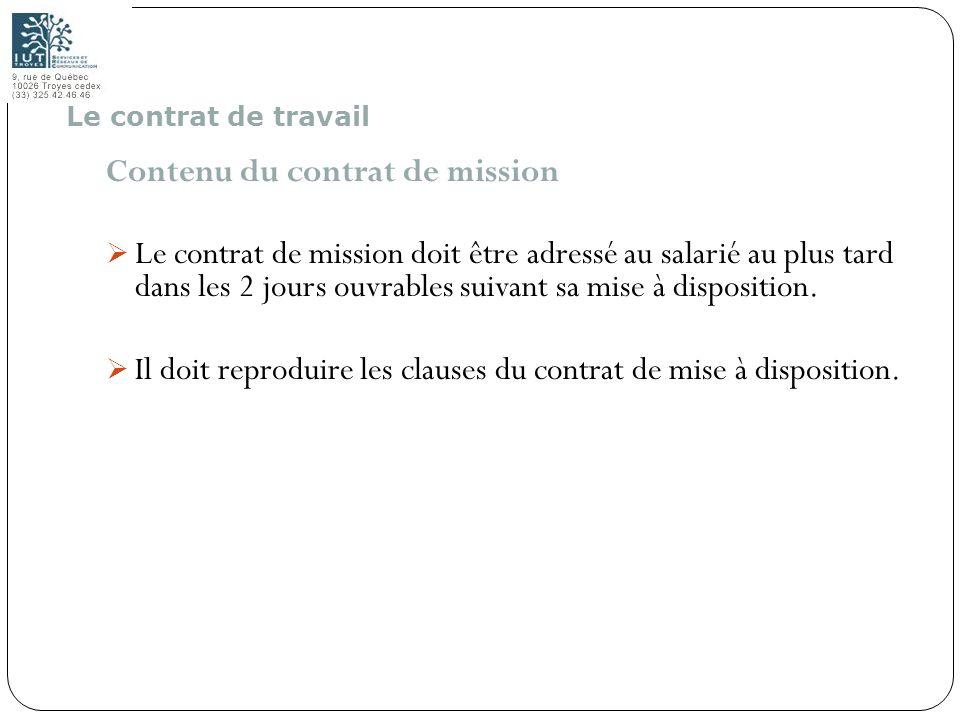 30 Contenu du contrat de mission Le contrat de mission doit être adressé au salarié au plus tard dans les 2 jours ouvrables suivant sa mise à disposit