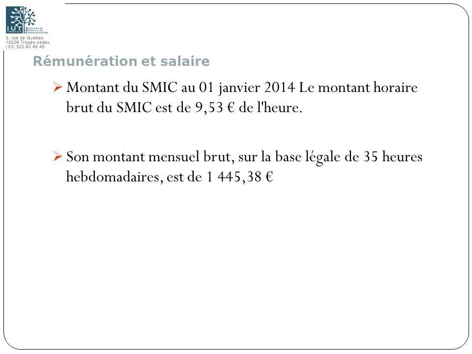 52 Montant du SMIC au 01 janvier 2014 Le montant horaire brut du SMIC est de 9,53 de l'heure. Son montant mensuel brut, sur la base légale de 35 heure