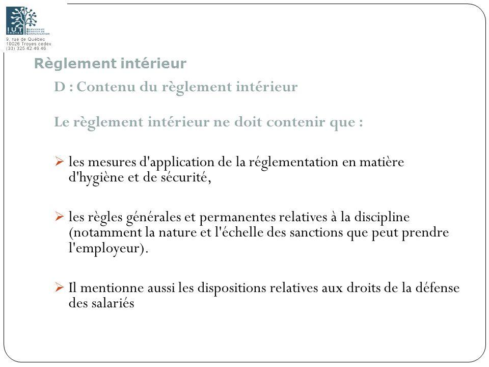 59 D : Contenu du règlement intérieur Le règlement intérieur ne doit contenir que : les mesures d'application de la réglementation en matière d'hygièn