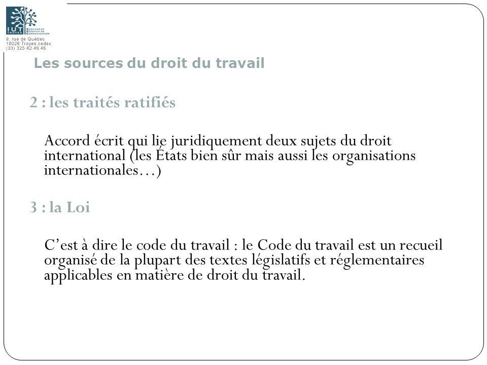 7 2 : les traités ratifiés Accord écrit qui lie juridiquement deux sujets du droit international (les États bien sûr mais aussi les organisations inte