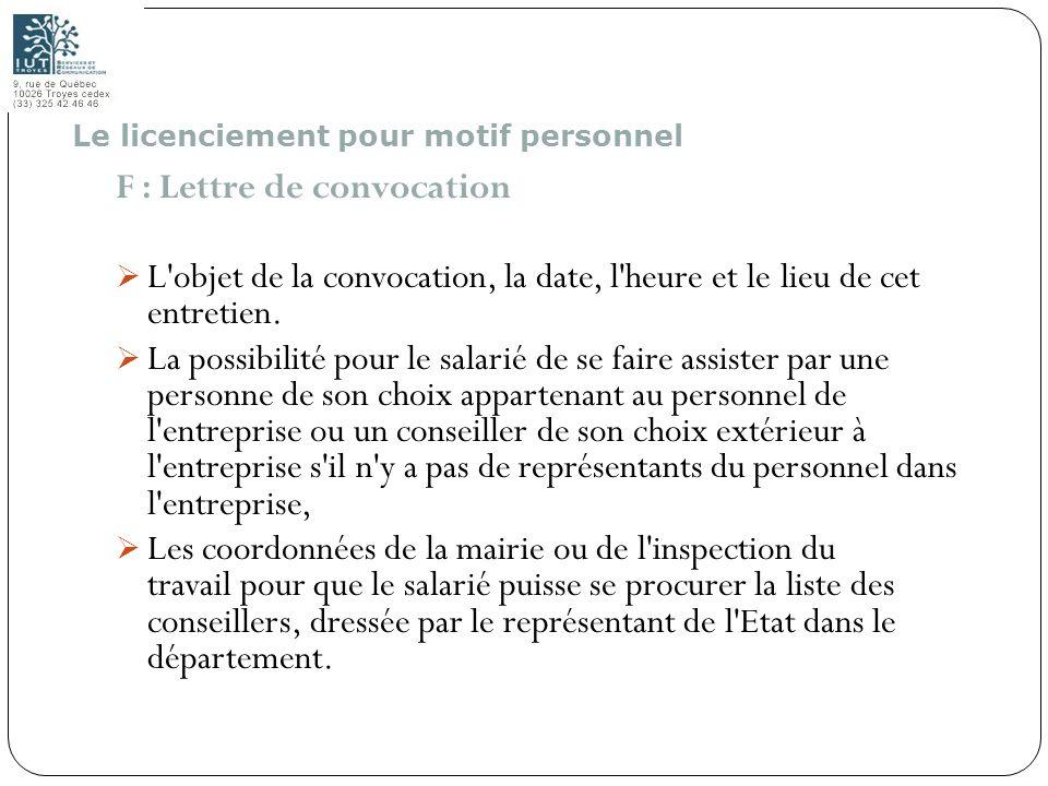 93 F : Lettre de convocation L'objet de la convocation, la date, l'heure et le lieu de cet entretien. La possibilité pour le salarié de se faire assis