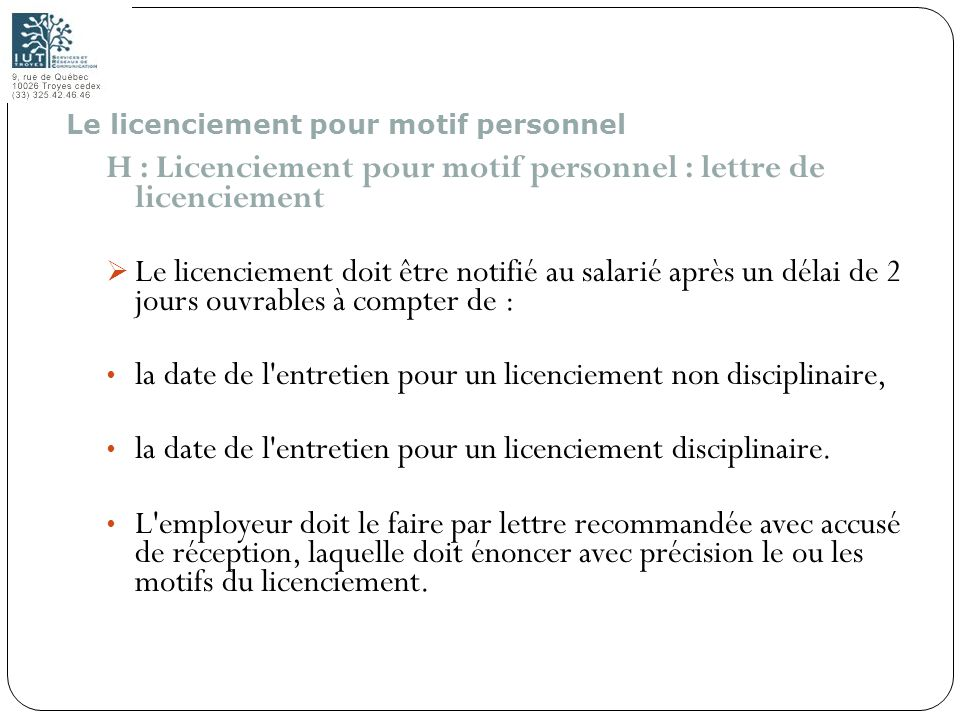 95 H : Licenciement pour motif personnel : lettre de licenciement Le licenciement doit être notifié au salarié après un délai de 2 jours ouvrables à c