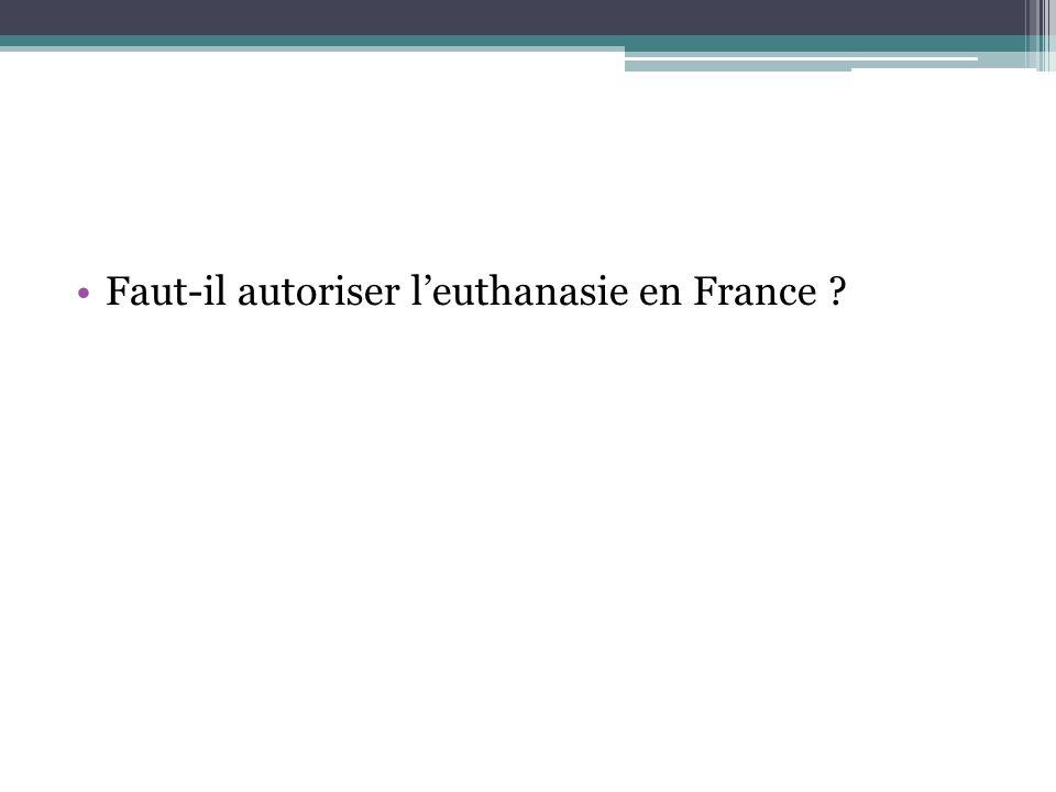Faut-il autoriser leuthanasie en France ?