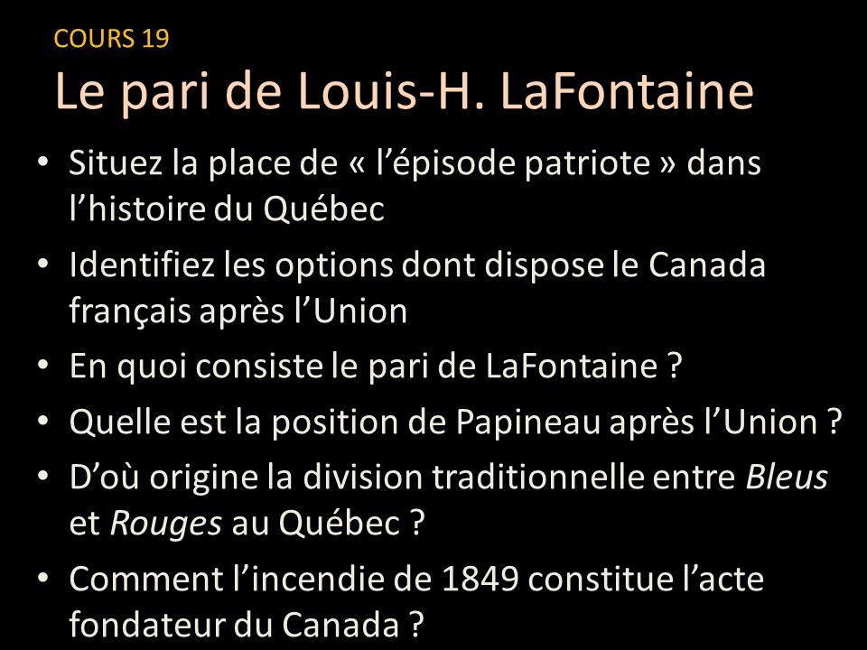 Situez la place de « lépisode patriote » dans lhistoire du Québec Identifiez les options dont dispose le Canada français après lUnion En quoi consiste