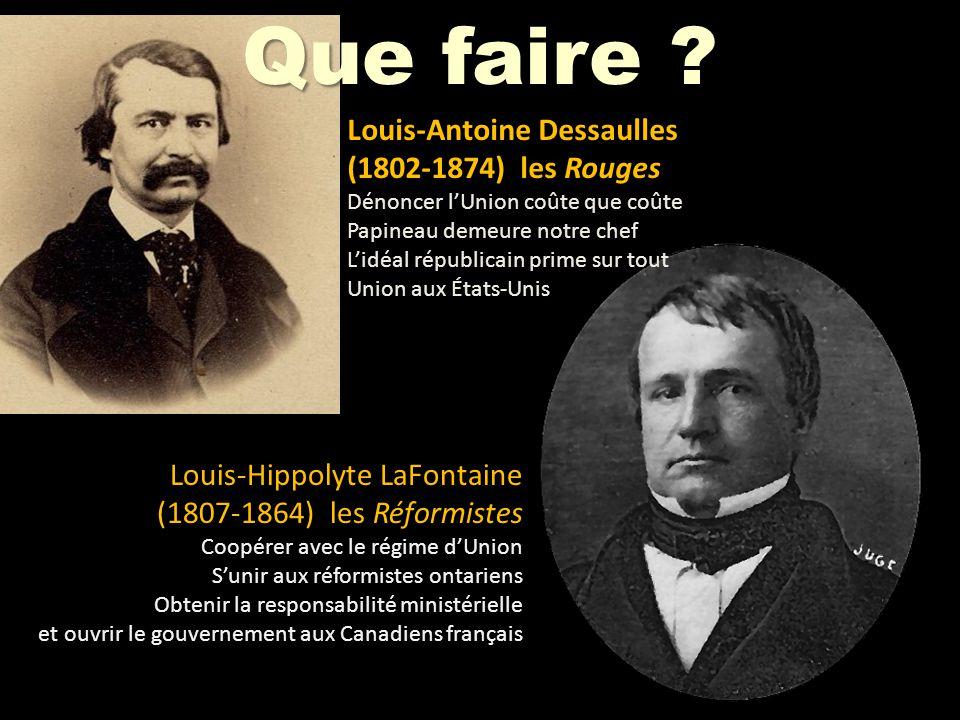 Louis-Hippolyte LaFontaine (1807-1864) les Réformistes Coopérer avec le régime dUnion Sunir aux réformistes ontariens Obtenir la responsabilité minist
