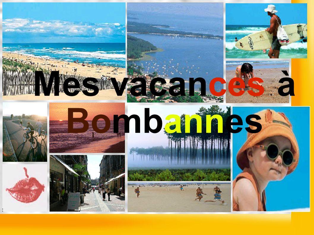 Mes vacances à Bombannes