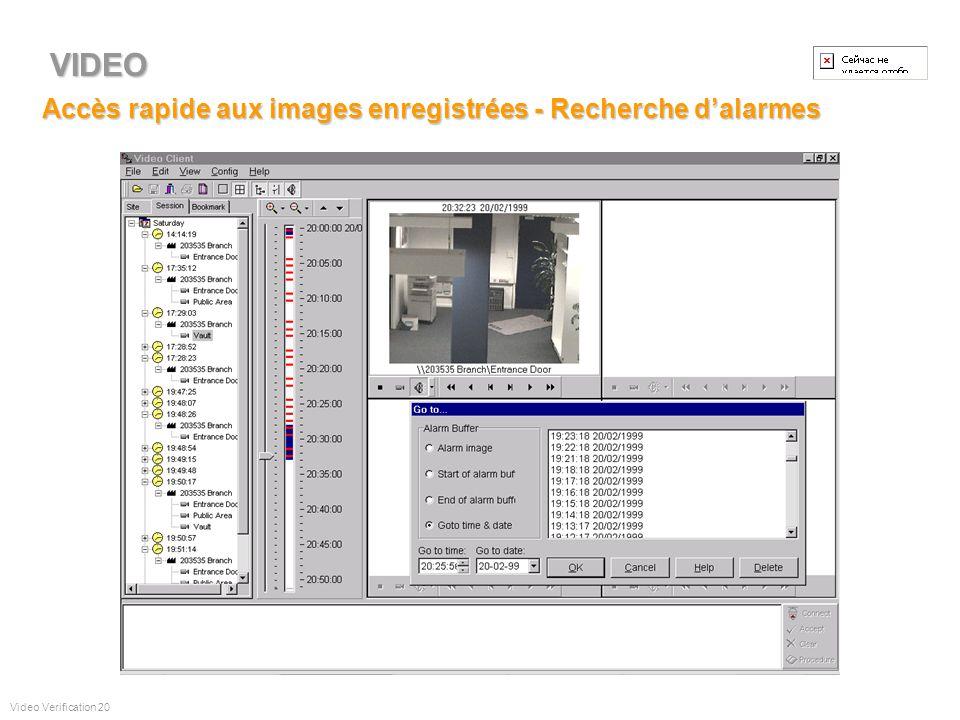 Accès rapide aux images enregistrées - Sur événement Video Verification 19 VIDEO