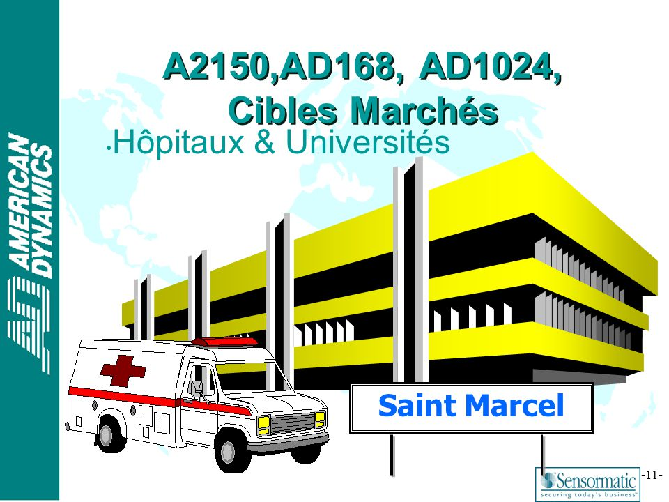 ® -11- Hôpitaux & Universités Saint Marcel A2150,AD168, AD1024, Cibles Marchés