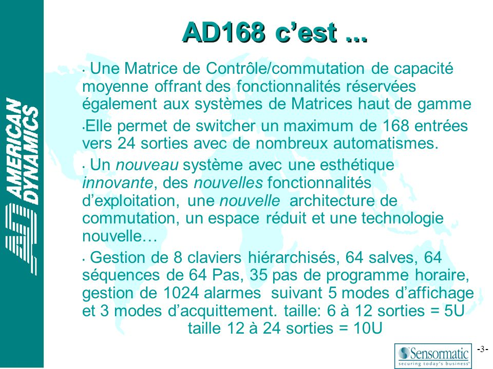 ® -3- AD168 cest... Une Matrice de Contrôle/commutation de capacité moyenne offrant des fonctionnalités réservées également aux systèmes de Matrices h