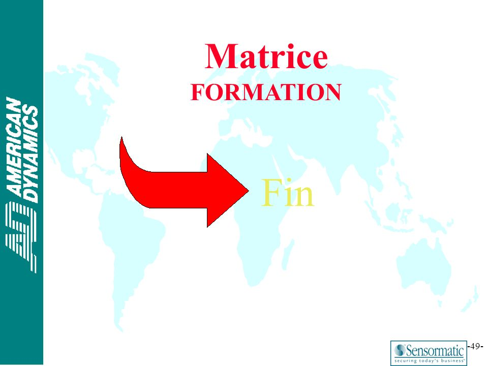 ® -49- Matrice FORMATION Fin