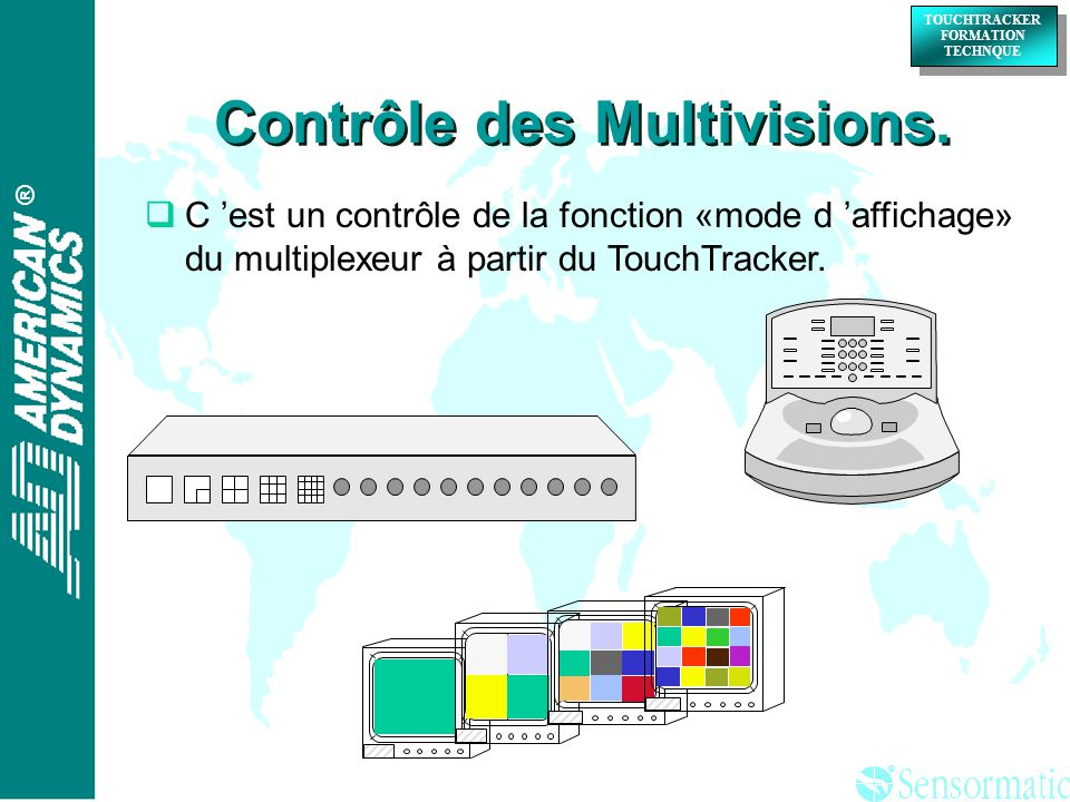 ® ® TOUCHTRACKER FORMATION TECHNQUE TOUCHTRACKER FORMATION TECHNQUE Contrôle des Multivisions.