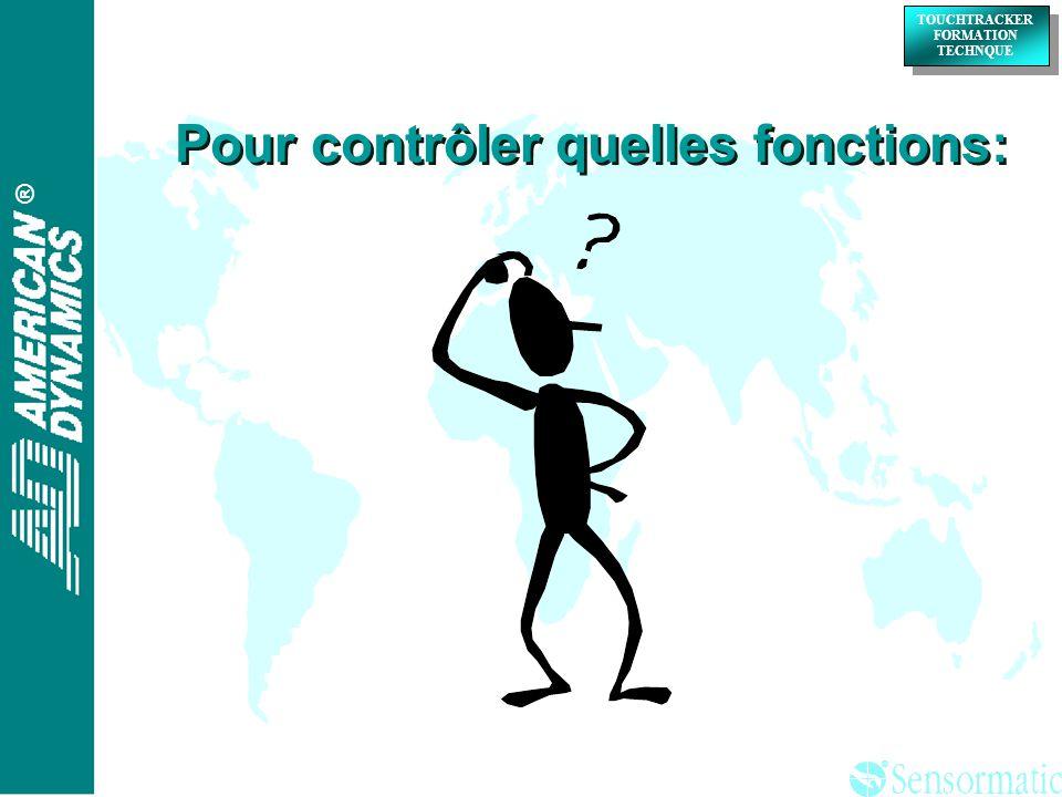 ® ® TOUCHTRACKER FORMATION TECHNQUE TOUCHTRACKER FORMATION TECHNQUE Pour contrôler quelles fonctions: