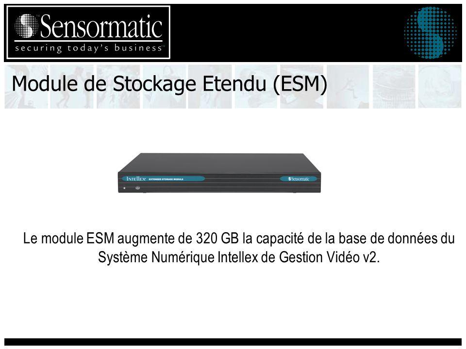Module de Stockage Etendu (ESM) Le module ESM augmente de 320 GB la capacité de la base de données du Système Numérique Intellex de Gestion Vidéo v2.