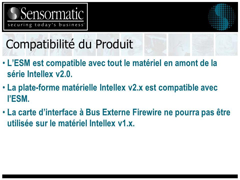 Compatibilité du Produit LESM est compatible avec tout le matériel en amont de la série Intellex v2.0.